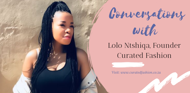 Lolo Ntshiqa Founder of Curated Fashion
